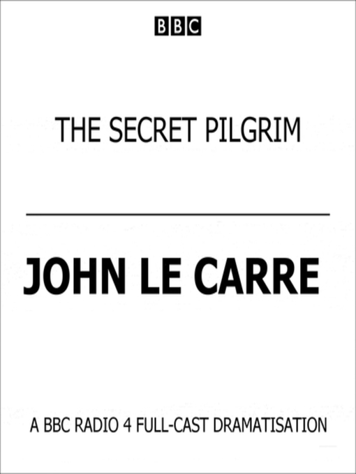 Title details for The Secret Pilgrim by John le Carré - Wait list