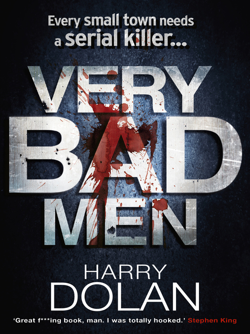 Title details for Very Bad Men by Harry Dolan - Available