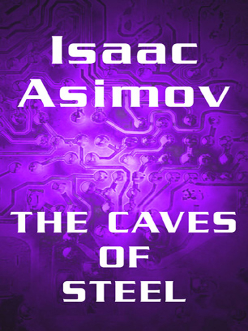 Title details for The Caves of Steel by Isaac Asimov - Available