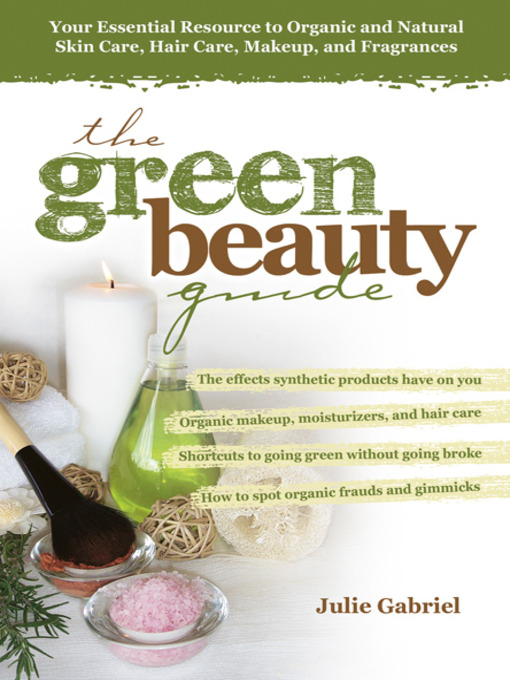 Title details for The Green Beauty Guide by Julie Gabriel - Available