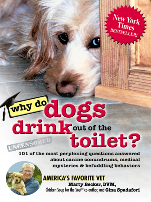 Title details for Why Do Dogs Drink Out of the Toilet? by Marty Becker, D.V.M. - Wait list