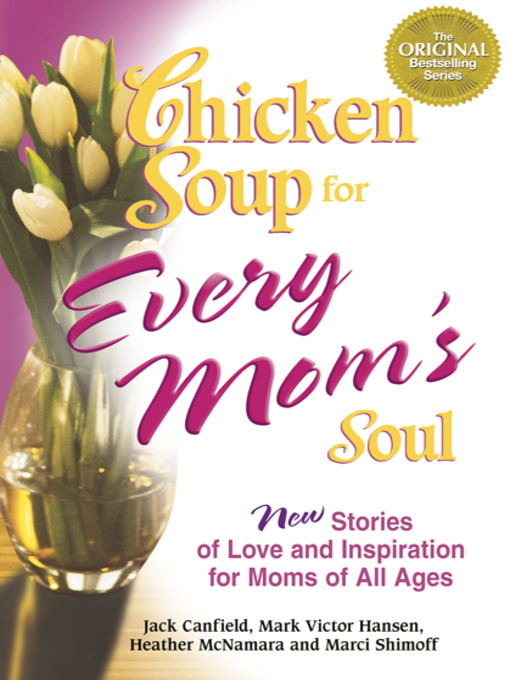 Title details for Chicken Soup for Every Mom's Soul by Jack Canfield - Available