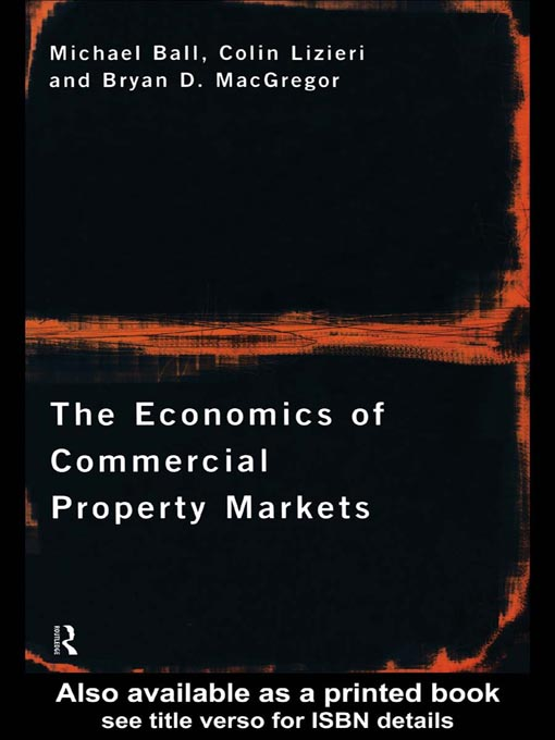 Title details for The Economics of Commercial Property Markets by Michael Ball - Available
