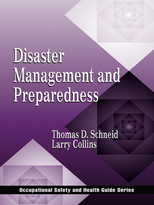 Title details for Disaster Management and Preparedness by Thomas D. Schneid - Available