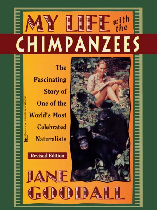 Title details for My Life with the Chimpanzees by Jane Goodall - Available