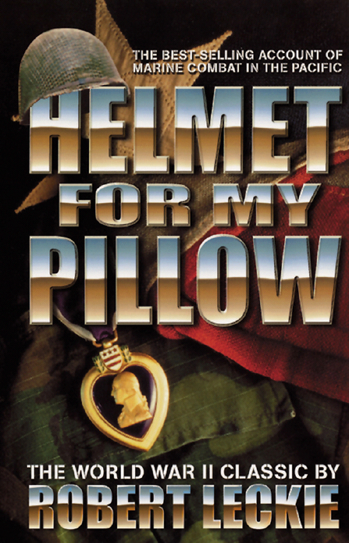 war helmet for my pillow Leckie's helmet for my pillow takes the reader from the hallowed training grounds of parris island, through the months of chaos and death on guadalcanal, to the misery and futility of cape gloucester, and on to the bloody beaches and airfields of peleliu.