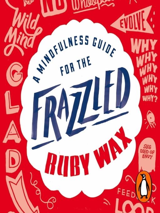 Title details for A Mindfulness Guide for the Frazzled by Ruby Wax - Wait list