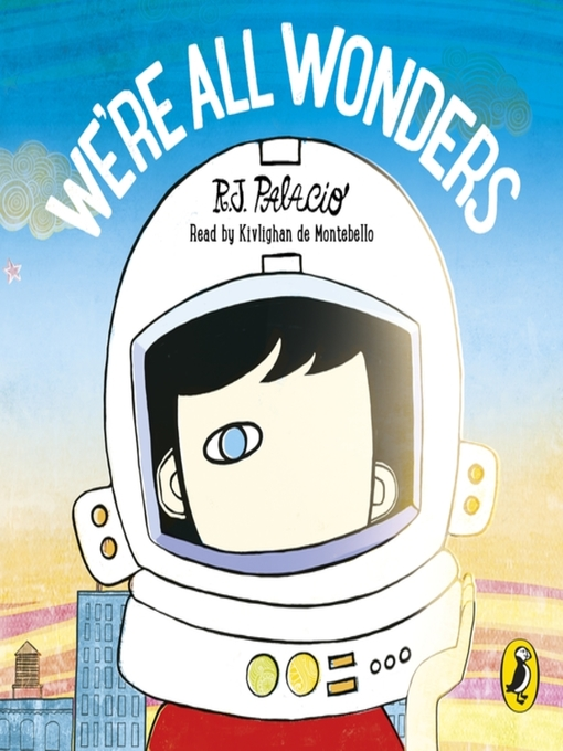 Title details for We're All Wonders by R J Palacio - Available