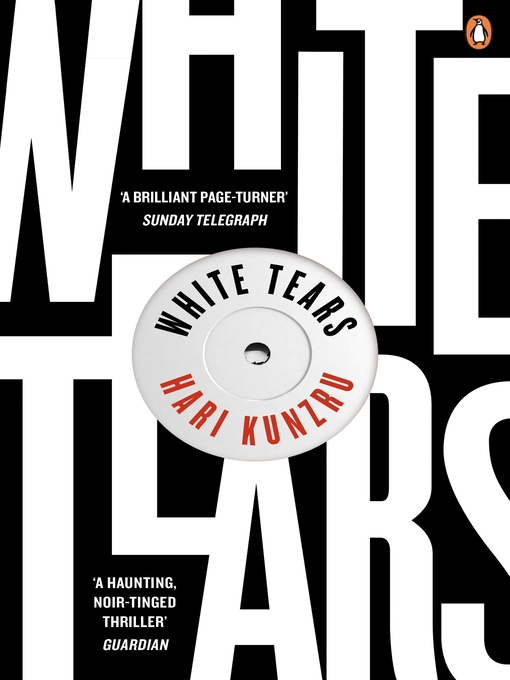 Title details for White Tears by Hari Kunzru - Available