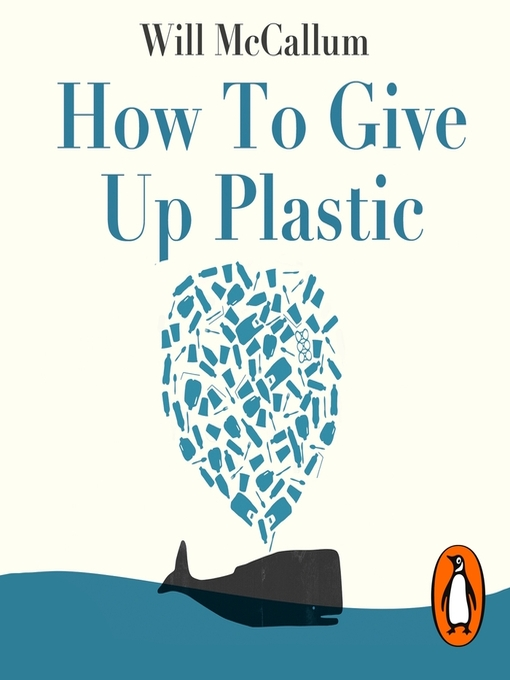 Title details for How to Give Up Plastic by Will McCallum - Available