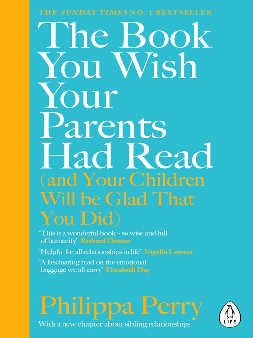 Title details for The Book You Wish Your Parents Had Read (and Your Children Will Be Glad That You Did) by Philippa Perry - Wait list