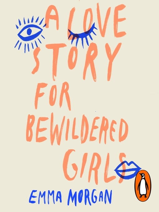 Title details for A Love Story for Bewildered Girls by Emma Morgan - Wait list