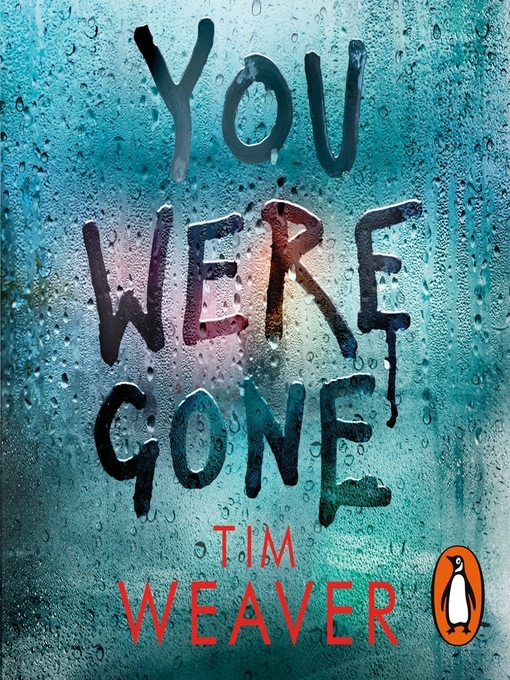 Title details for You Were Gone by Tim Weaver - Wait list