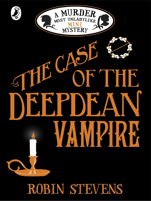Title details for The Case of the Deepdean Vampire by Robin Stevens - Wait list