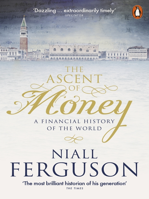ascent of money Review: the ascent of money by niall fergusonniall ferguson's latest work has been cruelly overtaken by events, says tristram hunt.