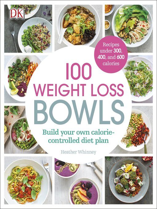 Title details for 100 Weight Loss Bowls by Heather Whinney - Available