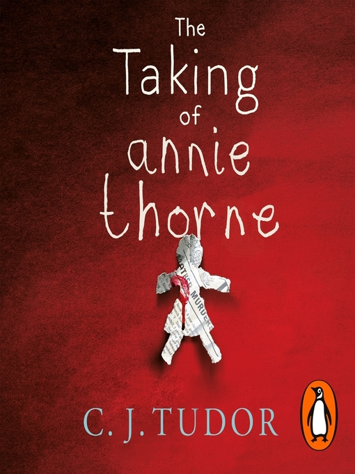 Title details for The Taking of Annie Thorne by C. J. Tudor - Wait list