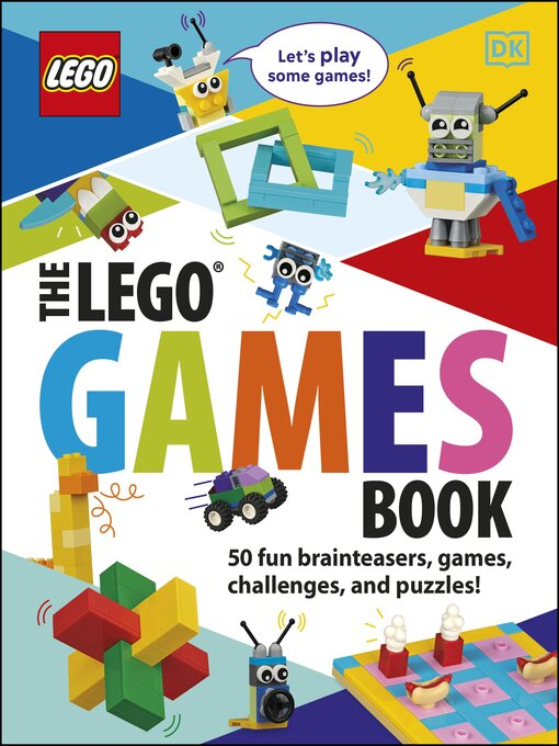 Title details for The LEGO Games Book by Tori Kosara - Available