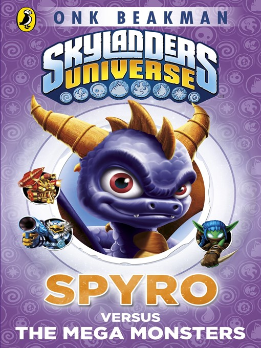 Title details for Spyro Versus the Mega Monsters by Onk Beakman - Wait list