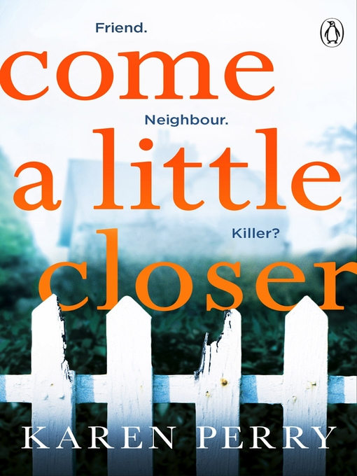 Title details for Come a Little Closer by Karen Perry - Available