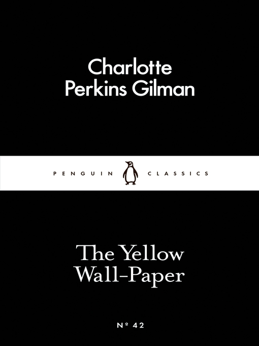 Title details for The Yellow Wall-Paper by Charlotte Perkins Gilman - Wait list