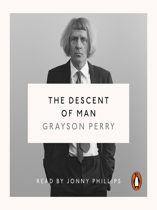 Title details for The Descent of Man by Grayson Perry - Wait list