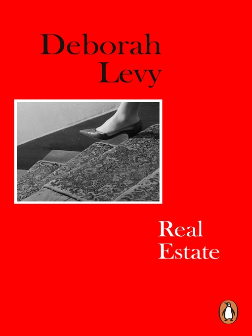 Title details for Real Estate by Deborah Levy - Wait list