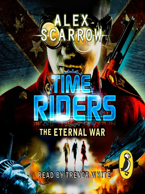 Title details for The Eternal War (Book 4): TimeRiders Series, Book 4 by Alex Scarrow - Available