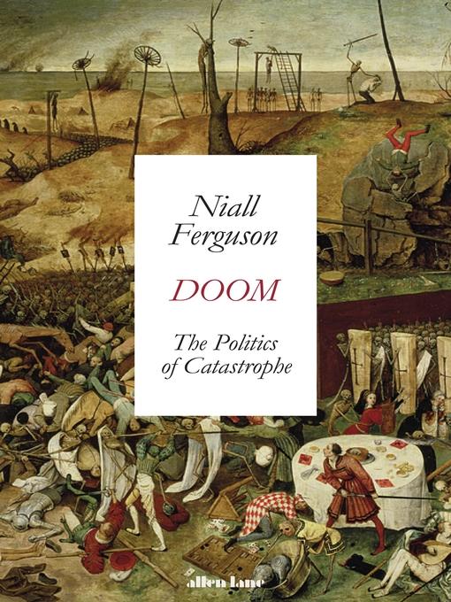 Title details for Doom by Niall Ferguson - Wait list