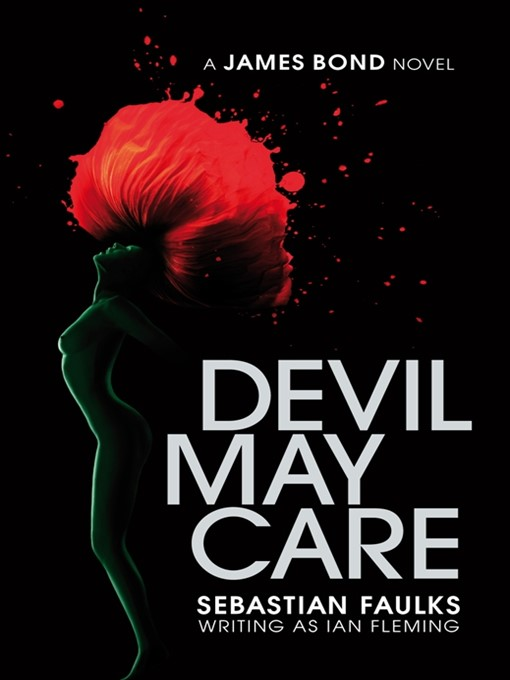 Title details for Devil May Care by Sebastian Faulks - Available
