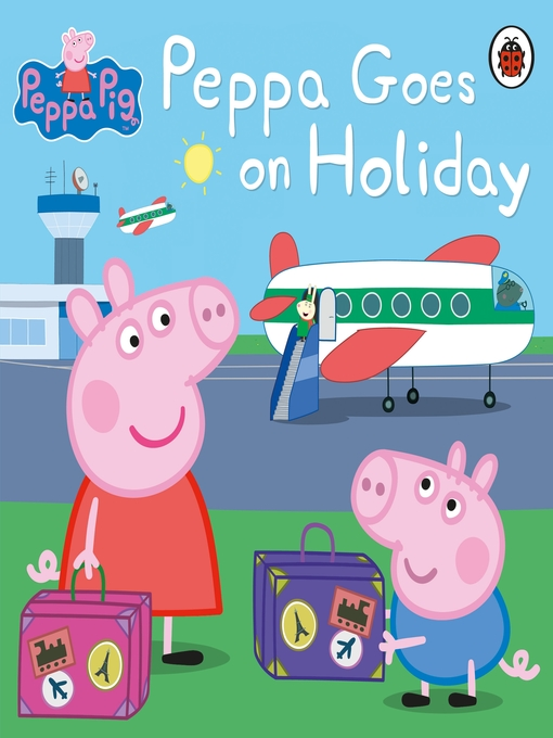 Title details for Peppa Goes on Holiday by Peppa Pig - Available