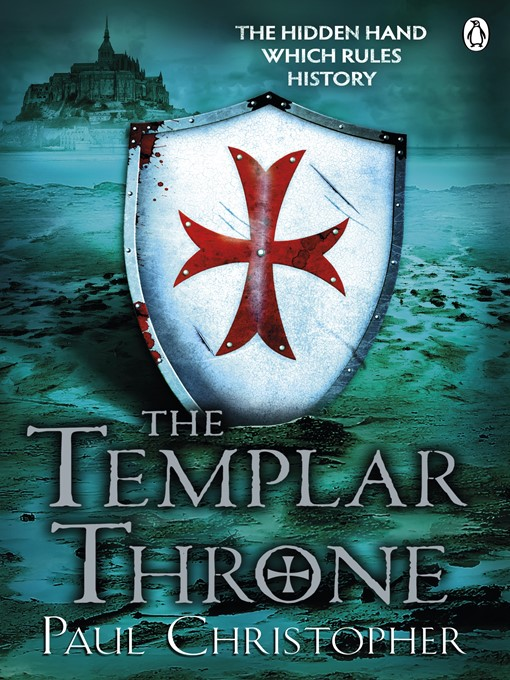 Title details for The Templar Throne by Paul Christopher - Available