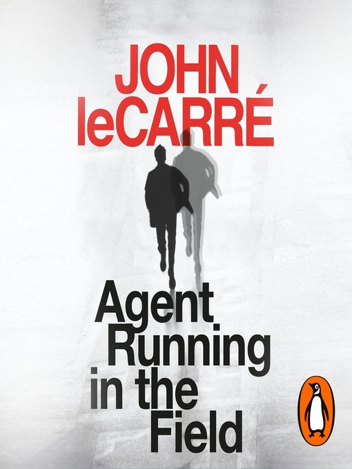 Title details for Agent Running in the Field by John le Carré - Available