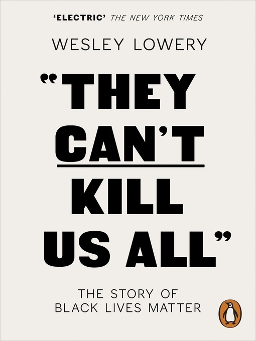 Title details for They Can't Kill Us All by Wesley Lowery - Available