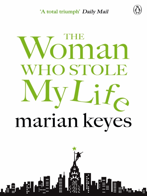 Title details for The Woman Who Stole My Life by Marian Keyes - Available