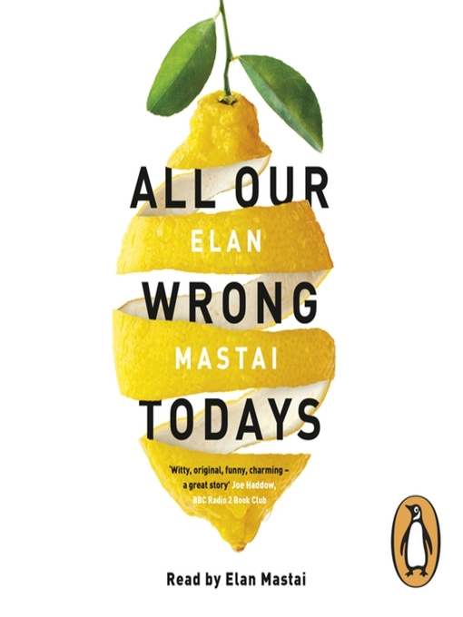 Title details for All Our Wrong Todays by Elan Mastai - Wait list