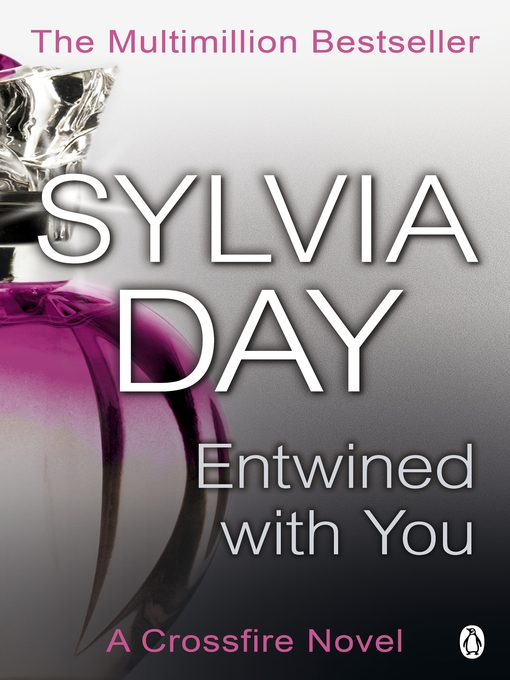 Title details for Entwined with You by Sylvia Day - Available