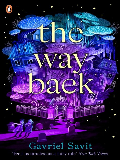 Title details for The Way Back by Gavriel Savit - Available