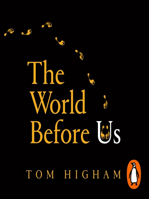 Title details for The World Before Us by Tom Higham - Wait list