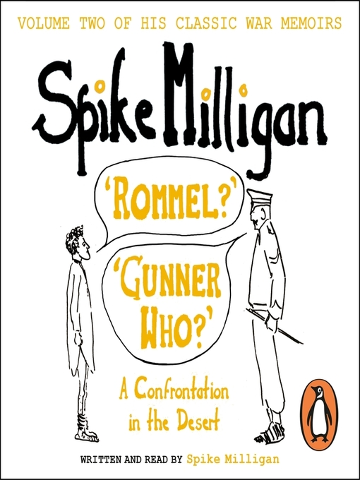 Title details for 'Rommel?' 'Gunner Who?' by Spike Milligan - Available