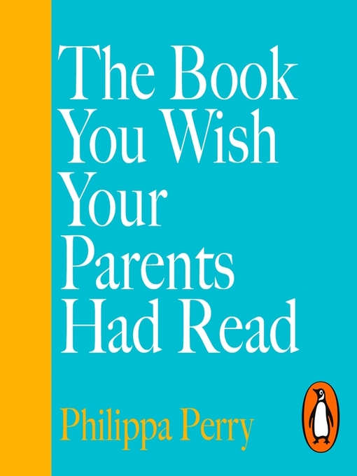 Title details for The Book You Wish Your Parents Had Read by Philippa Perry - Available