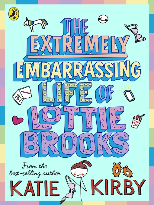 Title details for The Extremely Embarrassing Life of Lottie Brooks by Katie Kirby - Available