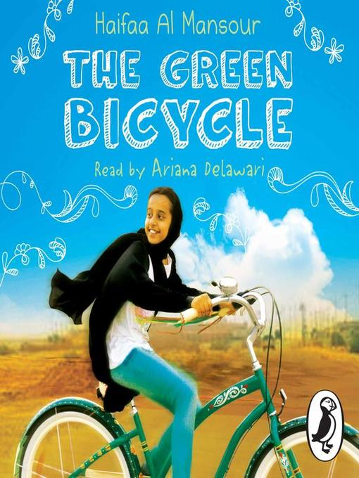 Title details for The Green Bicycle by Haifaa al Mansour - Available