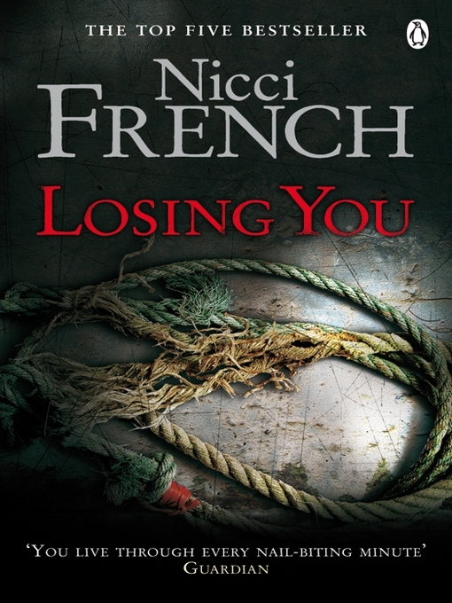 Title details for Losing You by Nicci French - Available
