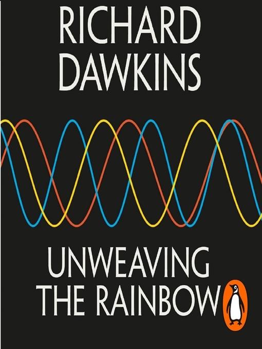 Title details for Unweaving the Rainbow by Richard Dawkins - Wait list