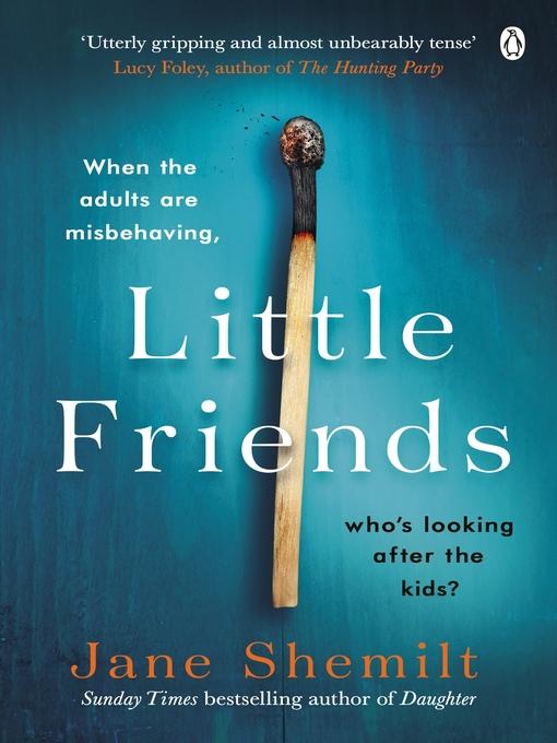 Title details for Little Friends by Jane Shemilt - Wait list