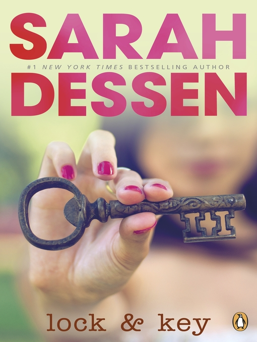 Title details for Lock and Key by Sarah Dessen - Available