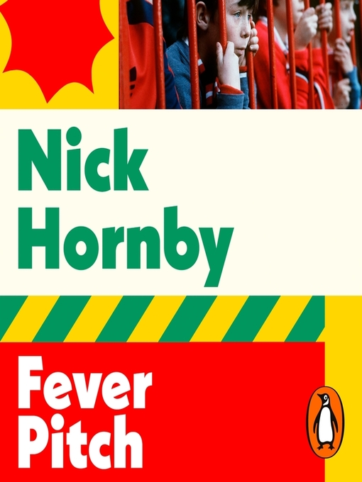 Title details for Fever Pitch by Nick Hornby - Available
