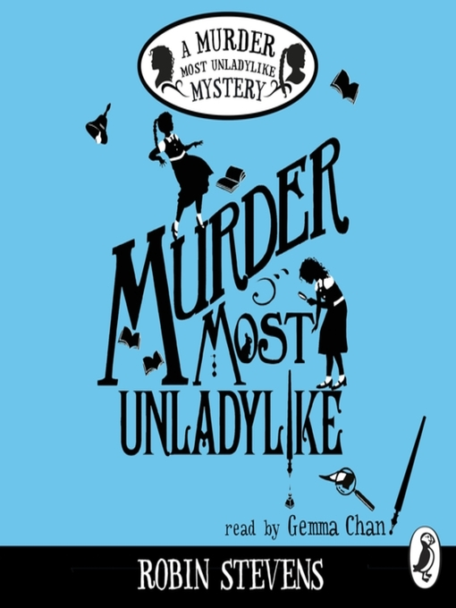 Title details for Murder Most Unladylike by Robin Stevens - Available