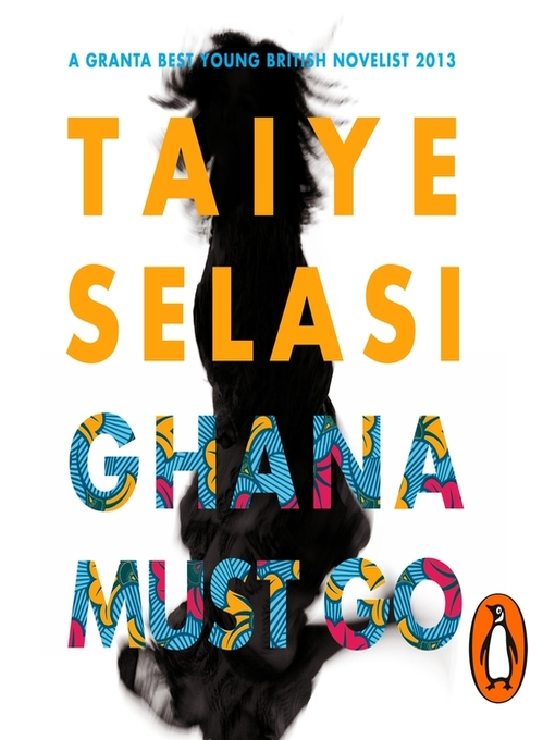 Title details for Ghana Must Go by Taiye Selasi - Available